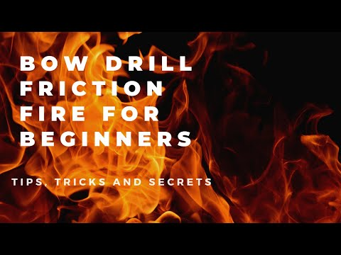 Bow Drill Friction Fire Beginners
