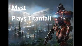 Myst Plays Titanfall