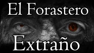 El Forastero Extraño | Historia de Horror