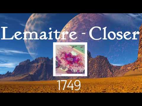 Closer - Lemaitre - 1749