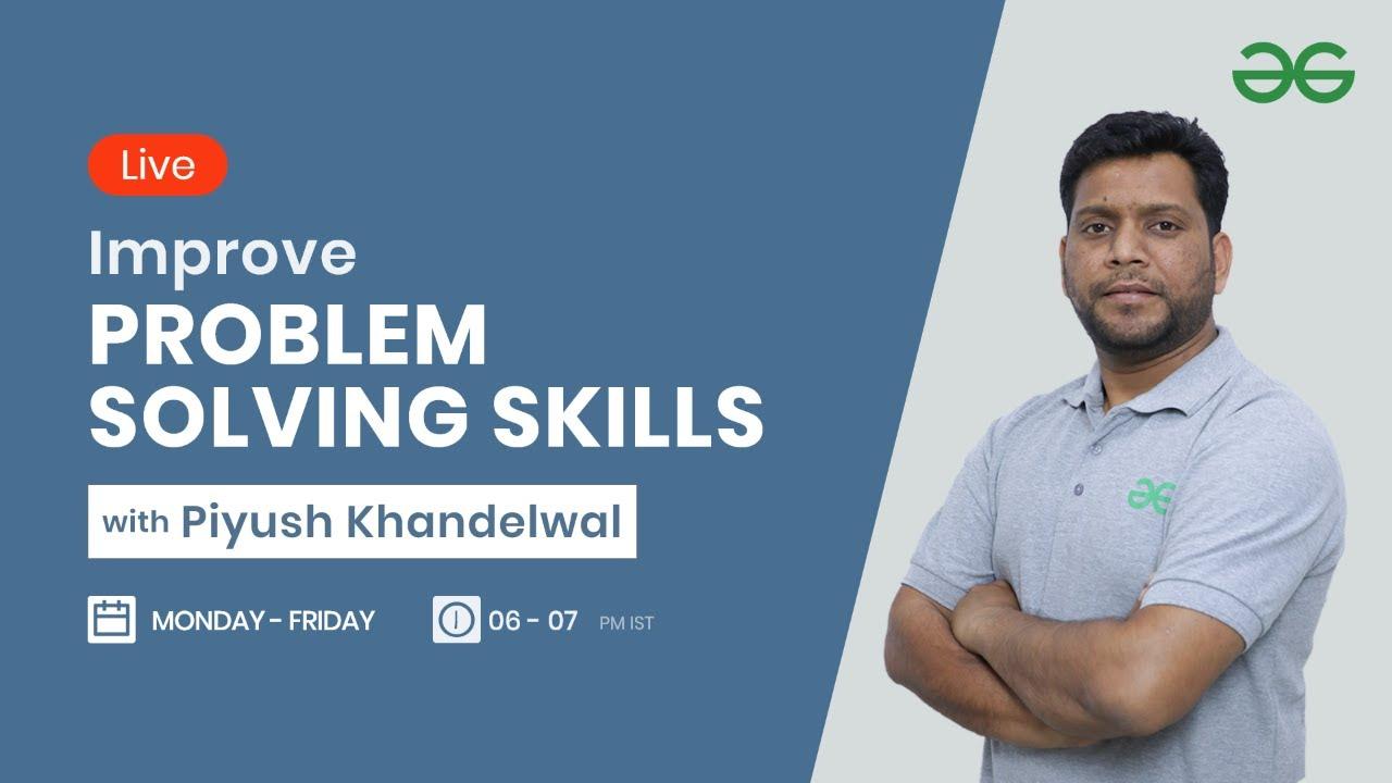 Improve Problem Solving Skills with Piyush Khandelwal   Session 19