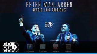 Que Dios Te Bendiga, Peter Manjarrés & Sergio Luis Rodríguez - Audio Versión Acústica
