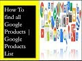 How to find out all Google Products in one Place | Google Product list