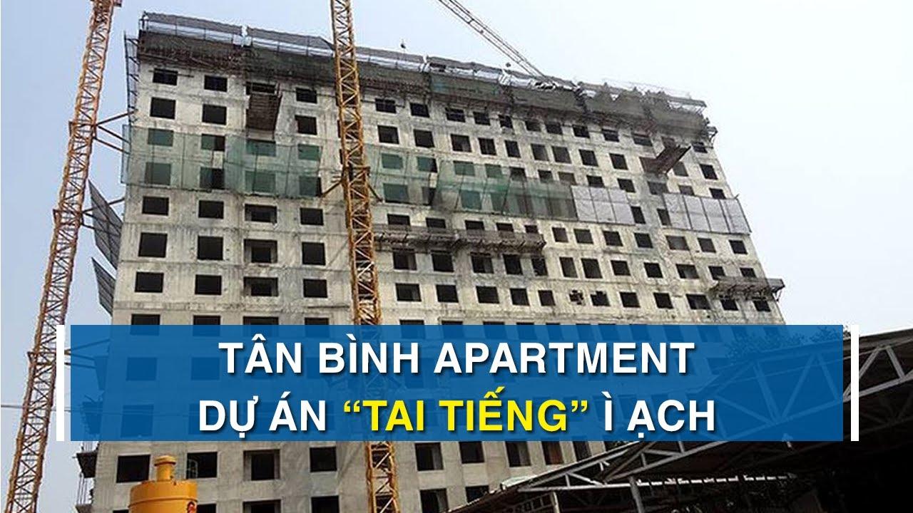 Tân Bình Apartment – Dự án chung cư ì ạch khiến loạt cán bộ bị phê bình   CAFELAND