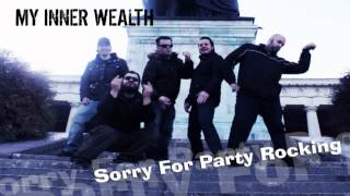Sorry for Party Rocking -Best Rock / Metal Cover by My Inner Wealth