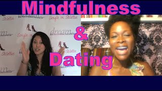 Mindfulness & Dating - Dating Advice for Women