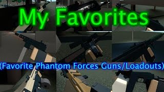 Roblox Phantom Forces - My Favorites