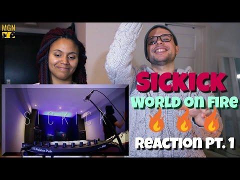 Sickick - World On Fire (Live Mix) Reaction Pt.1
