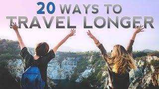 20 Ways to Travel Longer