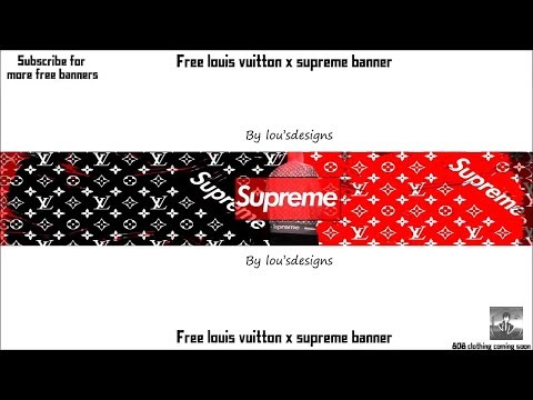 Supreme X Louis Vuitton Banner Template Youtube