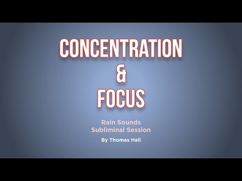 Concentration & Focus - Rain Sounds Subliminal Session - By Thomas Hall