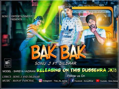 BAK BAK - SONU J FT. DILDAAR (OFFICIAL MUSIC VIDEO) HINDI RAP