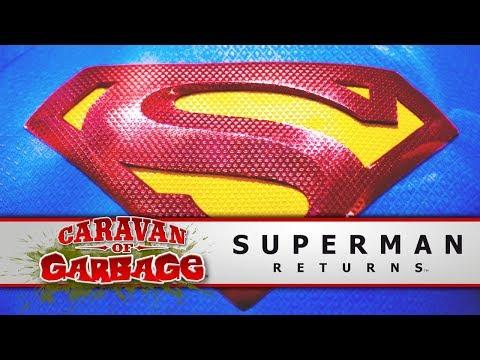 Superman Returns! In Another Terrible Adventure - Caravan Of Garbage