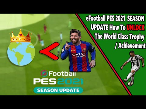 World Class - Achievement/Trophy Guide - PES 2021