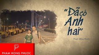 Đã Có Anh Hai (Lyric Video) - Phạm Hồng Phước