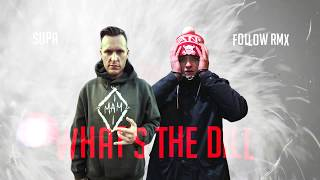 Supa - What's the dill (Follow RMX)