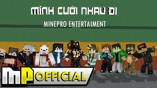MINH CUOI NHAU DI | ULTRA 4K MV | MINEPRO ENTERTAINMENT