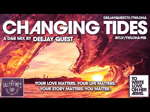 changing-tides---a-d&b-mix-by-deejayquest---twloha-campaign-february-2019