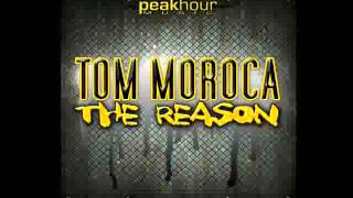 Tom Moroca   The Reason Original Mix