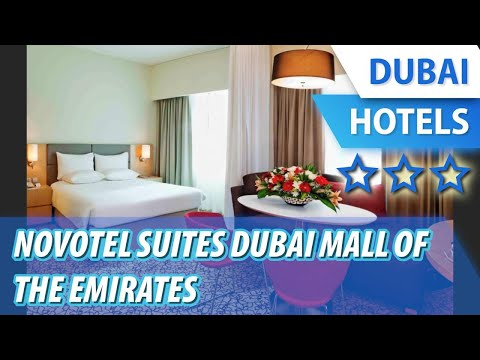 Novotel Suites Dubai Mall of the Emirates 3 ⭐⭐⭐| review hotel in Dubai, UAE