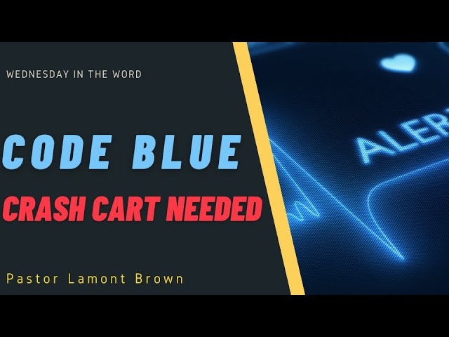 Code Blue Crash Cart Needed   Pastor Lamont Brown   Wednesday In The Word   Faith Baptist Tabernacle