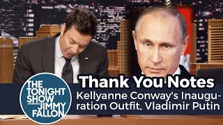 Thank You Notes: Kellyanne Conway's Inauguration Outfit, Vladimir Putin thumbnail
