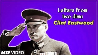 Clint Eastwood's Japanese Film - Letters From Iwo Jima    Clint Eastwood Biography