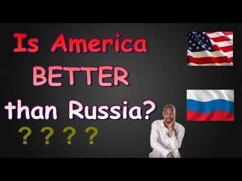 Is America better than Russia?