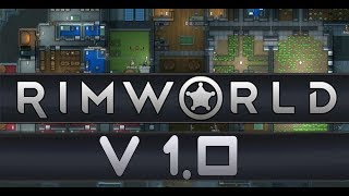 rimWorld V1.0 - Наконец релиз. Обзор всех нововведений ;)