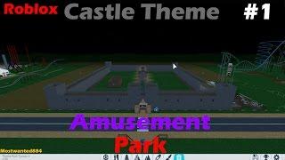 Roblox Theme Park Tycoon - Castle Themed Park! Part 1