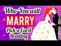 WHO YOU WILL MARRY & WHEN - PICK A CARD READING - TIMELESS - ALL ZODIAC SIGNS- MWT