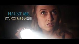 Haunt Me | Short Film