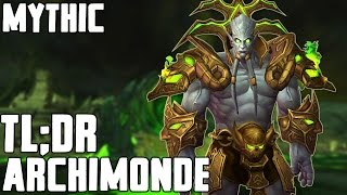 TL;DR - Archimonde (Mythic) - Walkthrough/Commentary