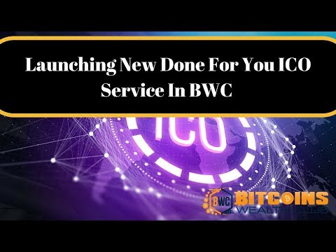 Launchign New Done For You ICO Service In BWC!