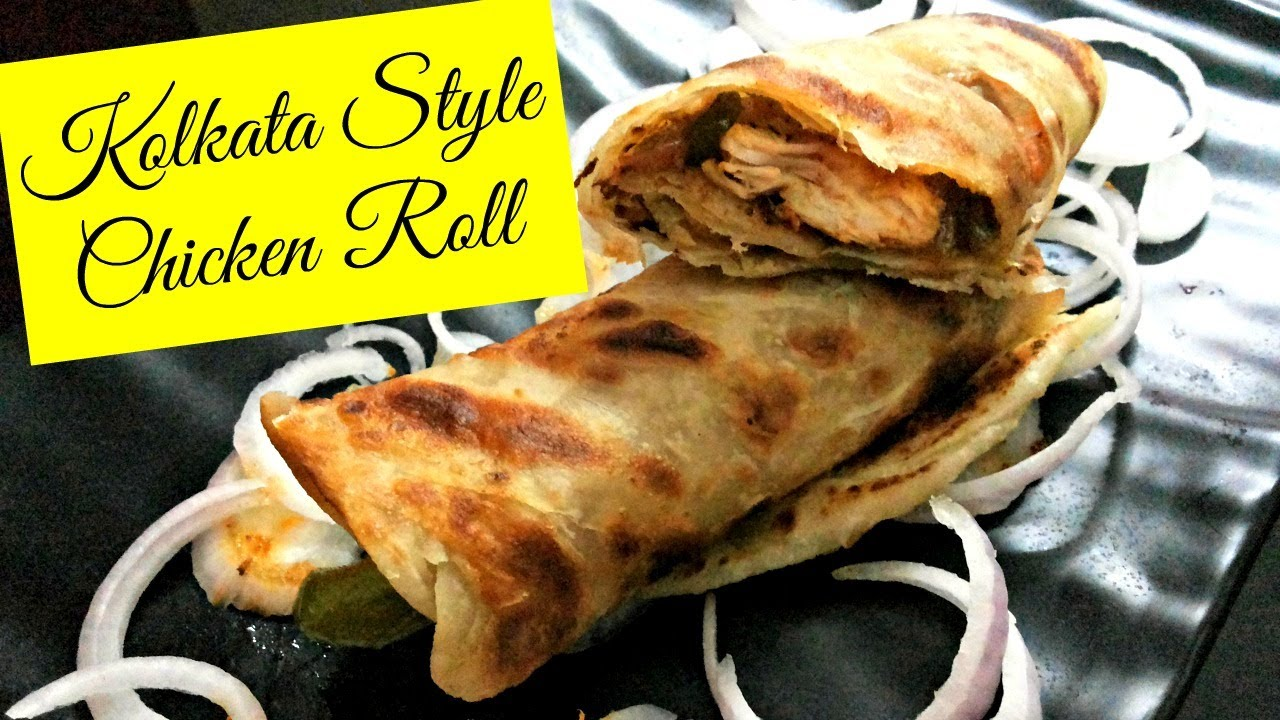 How to make kolkata style chicken kathi roll kolkata street food how to make kolkata style chicken kathi roll kolkata street food recipe desi videsi bites forumfinder Image collections