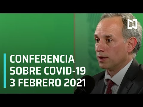 Conferencia Covid-19 en México - 3 Febrero 2021