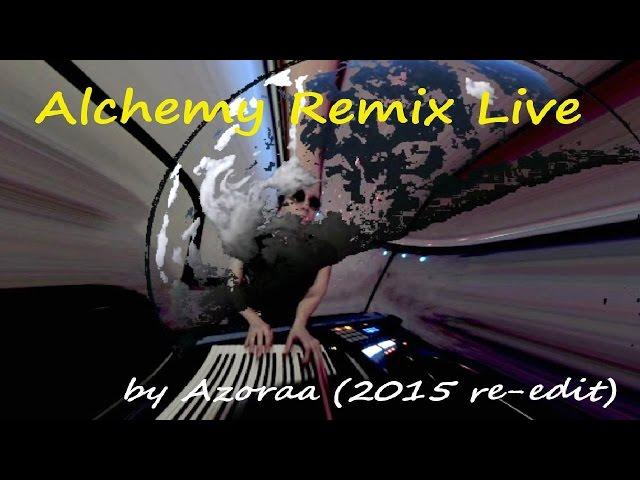 Alchemy Remix live (2015 re-edit)