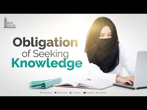 Obligation of Seeking Knowledge - Dr. Bilal Philips