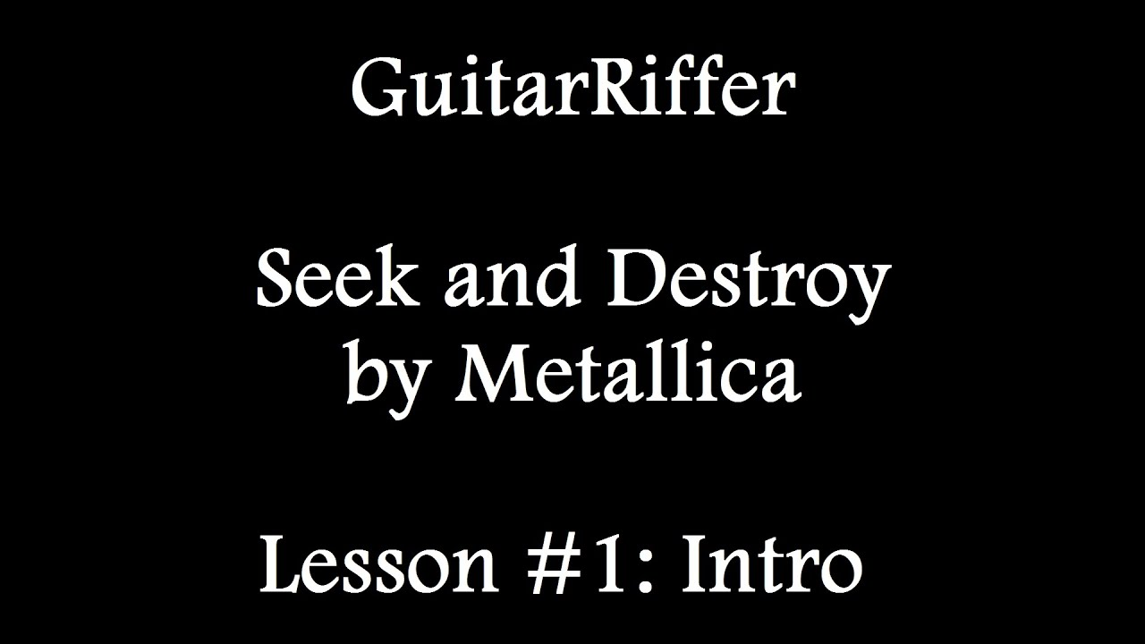guitarriffer seek and destroy by metallica how to play the intro guitar lesson tutorial. Black Bedroom Furniture Sets. Home Design Ideas