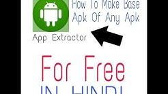 How make base apk for any app for free in Hindi!!