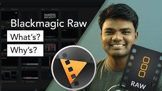 Blackmagic RAW   What's ? Why's ?   Understand Blackmagic RAW