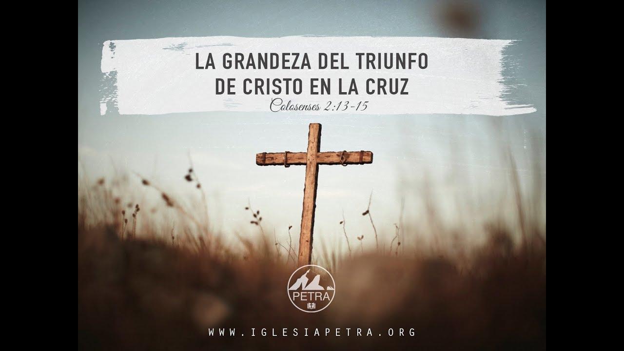 La Grandeza Del Triunfo De Cristo En La Cruz