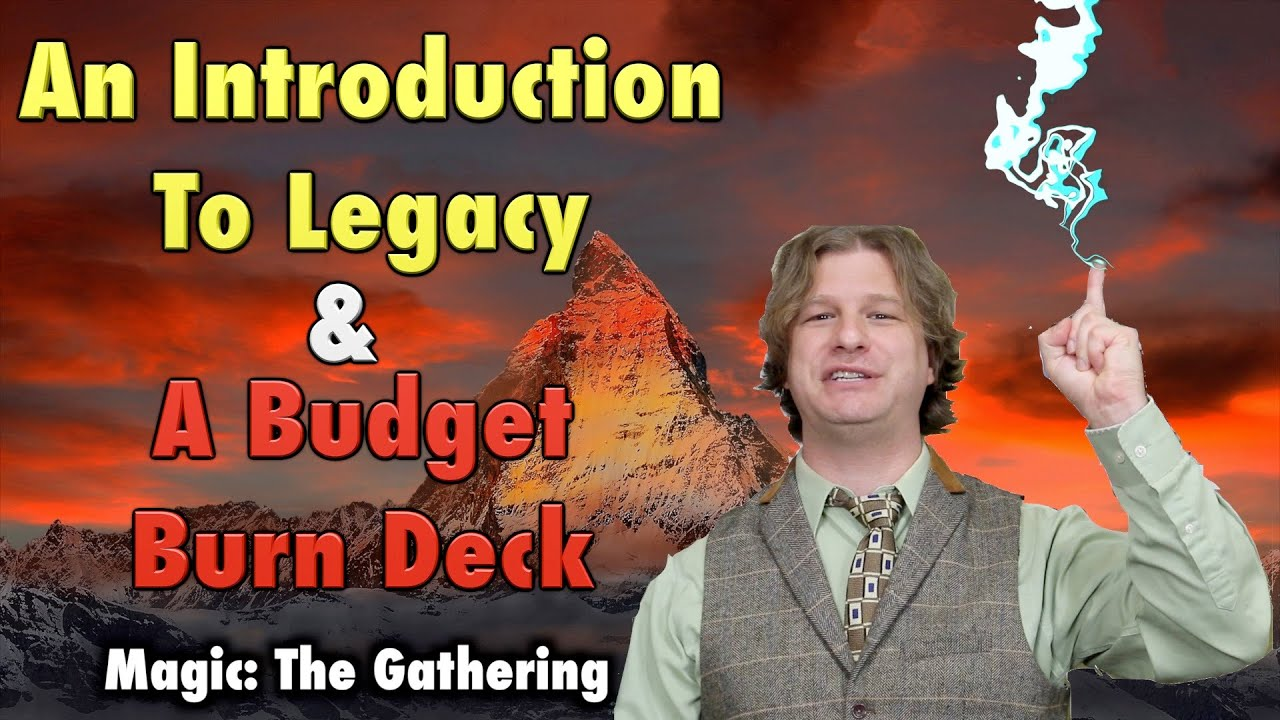 Mtg  Introduction To Legacy  A Budget Burn Deck For Magic: The Gathering   Youtube