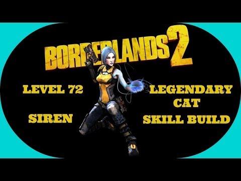 Borderlands 2 - Level 72 Legendary Cat Siren Skill Build
