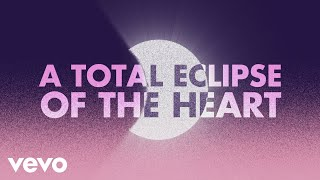 Bonnie Tyler - Total Eclipse of the Heart (Official Lyric Video)