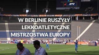 W Berlinie ruszyły lekkoatletyczne Mistrzostwa Europy