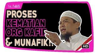 Dahyatnya Proses Kematian Orang Kafir Munafik & Fasiq ||  Ustadz Zulkifli Muhammad Ali Lc MA