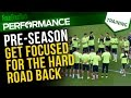 How to get focused for pre-season training | Sports psychology