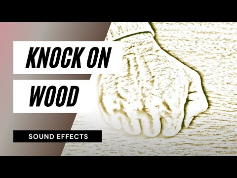 Knock on Wood - Sound Effect