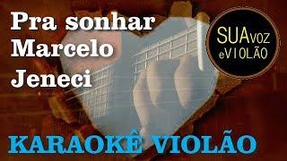 Baixar Pra sonhar - Marcelo Jeneci - Karaokê Violão